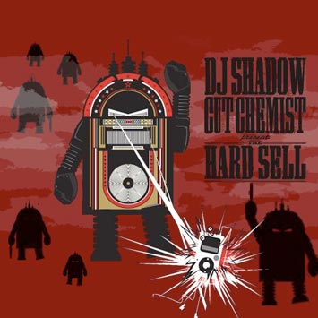 Resultado de imagen para DJ Shadow & Cut Chemist - The Hard Sell